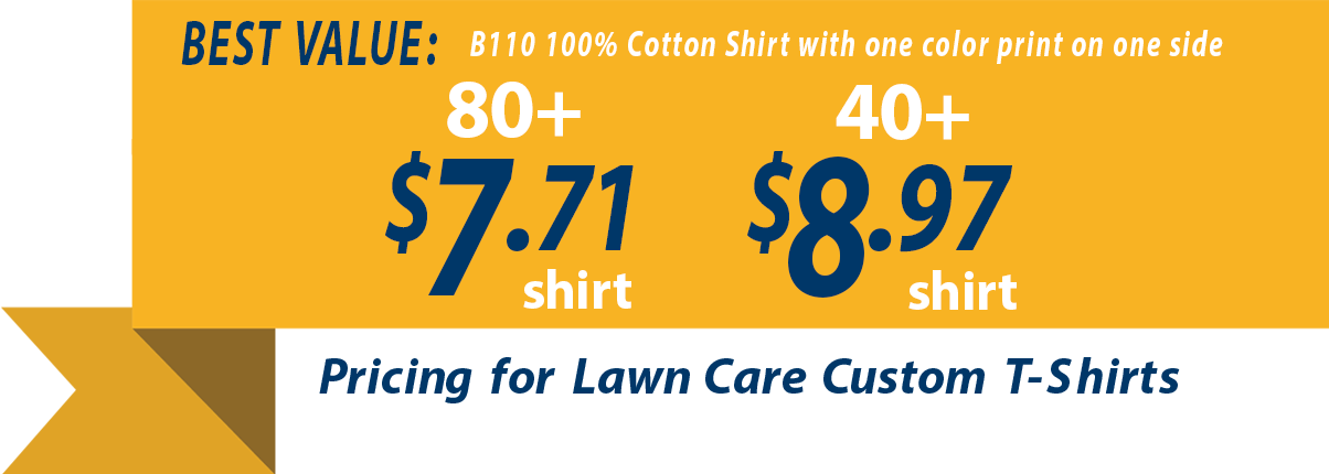 Lawn Care t-shirt pricing as low as $6.72 each
