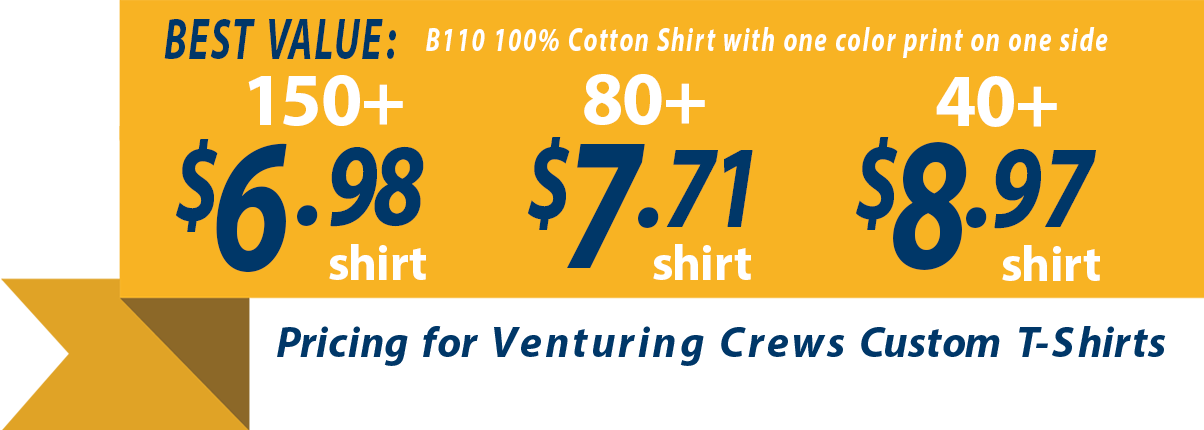 Custom t-shirts for venturing crews as low as 6.98