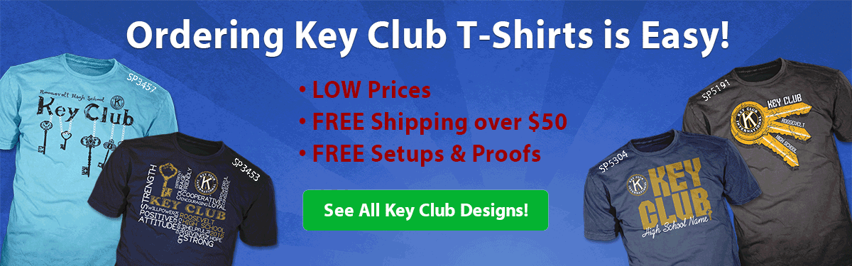 Key Club custom t-shirts ordering is easy • low prices • free shipping