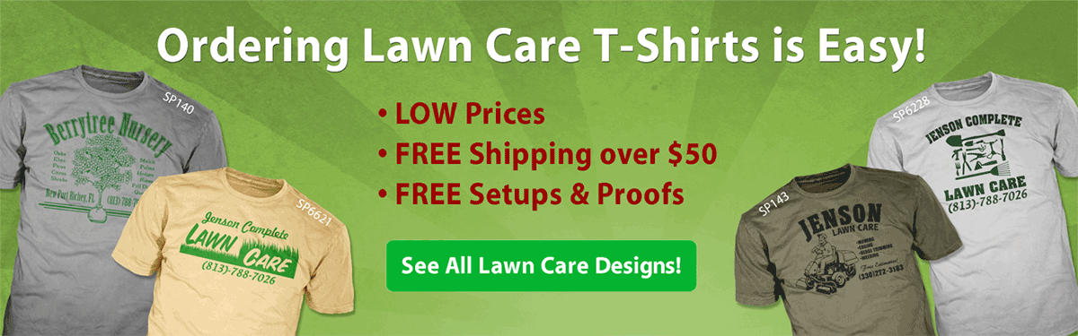 Lawn Care custom t-shirts ordering is easy • low prices • free shipping