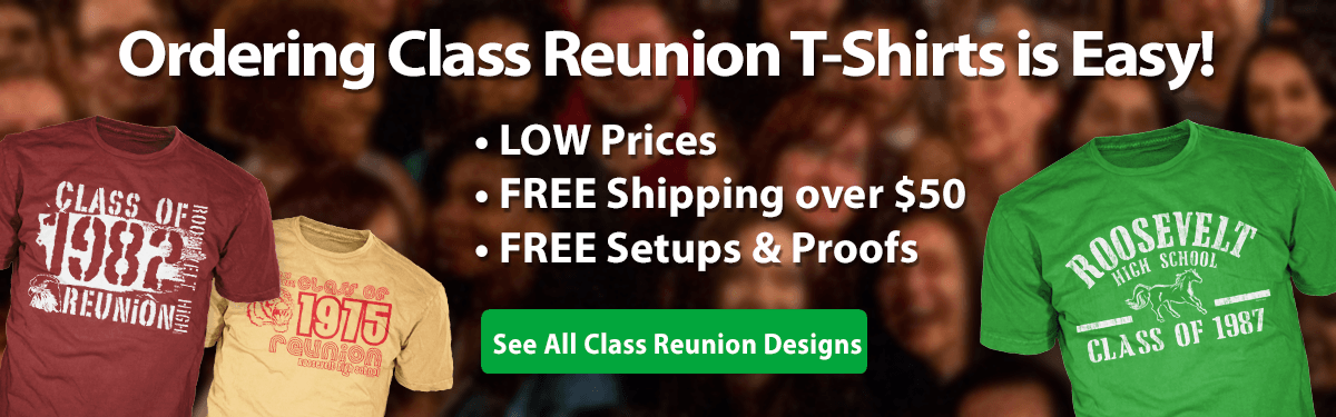 Class Reunion custom t-shirts ordering is easy low prices free shipping