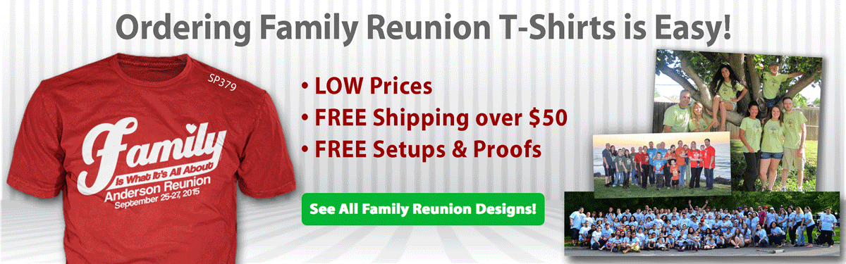 Family reunion custom t-shirts ordering is easy • low prices • free shipping