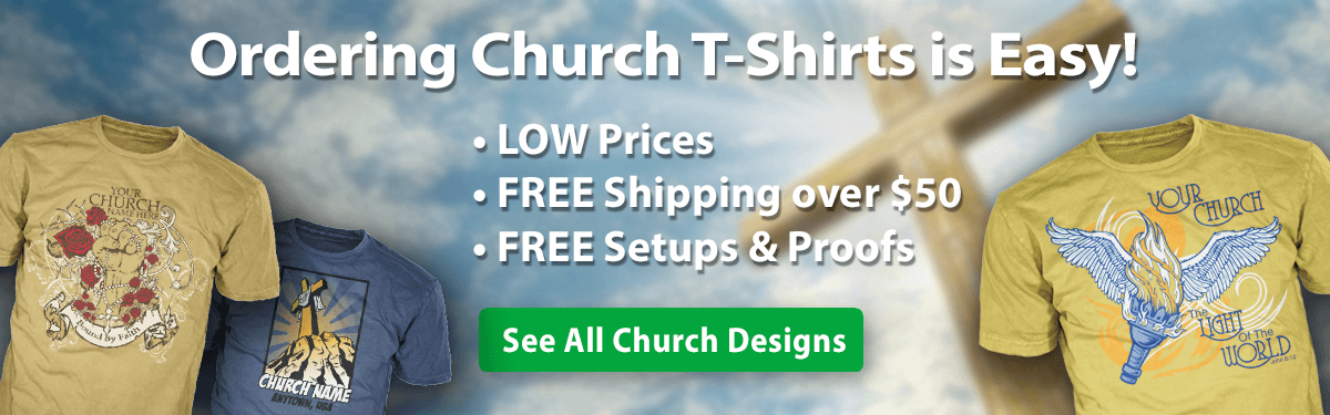 Church custom t-shirts ordering is easy •low prices •free shipping