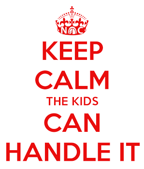 image for your groups rules, keep calm the kids can handle this
